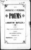 Original title:  Patriotic and personal poems by Martin Butler, b. 1857. Publication date 1898. From Archive.org. Filmed from a copy of the original publication held by the Thomas Fisher Rare Book Library, University of Toronto Library.
