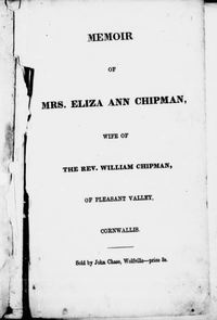 "Titre original :  Title page of ""Memoir of Mrs. Eliza Ann Chipman, wife of the Rev. William Chipman, of Pleasant Valley, Cornwallis"" by Eliza Ann Chipman, 1807-1853. Publication date 1855."