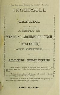 "Titre original :  Cover of ""Ingersoll in Canada: A reply to Wendling, Archbishop Lynch, ""Bystander"", and others"" by Allen Pringle, 1880. https://archive.org/details/ingersollincanad00prin/page/n1"