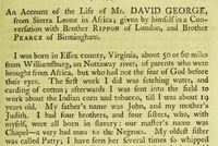 "Original title:  From ""An account of the life of Mr. David George, from Sierra Leone in Africa; given by himself in a conversation with Brother Rippon of London, and Brother Pearce of Birmingham"", published in The Baptist annual register, for 1790, 1791, 1792, and part of 1793. Including sketches of the state of religion among different denominations of good men at home and abroad by John Rippon, D.D. Publication date: 1793.  Source: https://archive.org/details/baptistannualreg00ripp_0/page/472/mode/2up"