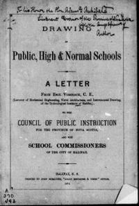 Original title:  Drawing in public, high & normal schools: a letter from Emil Vossnack, C.E. ... to the Council of Public Instruction for the province of Nova Scotia, and the School commissioners of the city of Halifax.  Halifax, Nova Scotia, 1879.  Source: https://archive.org/details/cihm_35015/page/n3/mode/2up - Filmed from a copy of the original publication held by the Harold Campbell Vaughan Memorial Library, Acadia University.