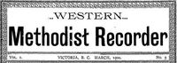 Titre original :  Western Methodist Recorder. Source: Canadiana.ca (https://www.canadiana.ca/view/oocihm.8_04491_6/2?r=0&s=1).