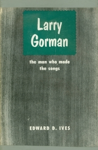 Titre original :  Larry Gorman: The Man who Made the Songs by Edward Ives