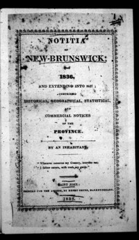 Titre original :  Family Heritage.ca - New Brunswick Genealogy - Photographs of Heirlooms and Artifacts of the Fisher family of Fredericton  The title page of Peter Fisher's Notitia of New-Brunswick from the first edition published in 1838 by Henry Chubb of Saint John. It was a revised and updated version of his earlier 1825 work, and is now very rare. Credit: University of New Brunswick Library.